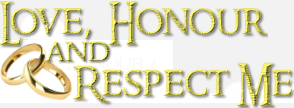 Love Honour and Respect Me